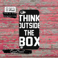 Think Outside The Box Cool Quote Creative Tumblr Case iPod Touch 4th Generation or iPod Touch 5th Generation Rubber or Plastic Case