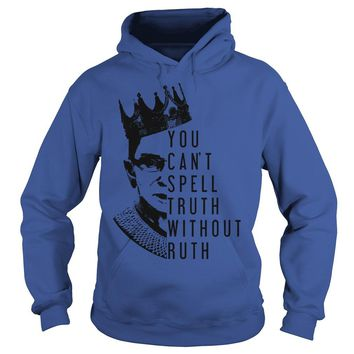 Notorious RBG you can't spell truth without ruth shirt Hoodie