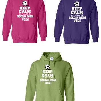 Keep Calm or I'll use my Soccer Mom Voice custom sweatshirt White and black design