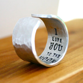 WIDE Silver hammered and hand stamped custom ring - I Love you To The Moon and Back