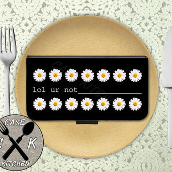 Lol Ur Not Custom Quote Daisy Flower Funny Cute Tumblr Wallet Phone Case For iPhone 4 and 4s and iPhone 5 and 5s and 5c iPhone 6 and 6 Plus