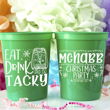 Tacky Sweater Party, Christmas Cups, Ugly Sweater Party, Eat Drink & Be Tacky, Holiday Party Favor, Christmas Cups, Stadium Cup, Plastic Cup