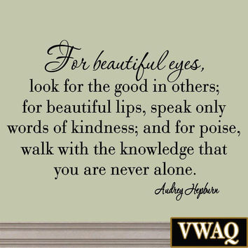 For Beautiful Eyes Look For the Good In Others. Audrey Hepburn Wall Decals VWAQ-4448