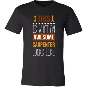 Carpenter Shirt - This is what an awesome Carpenter looks like - Profession Gift