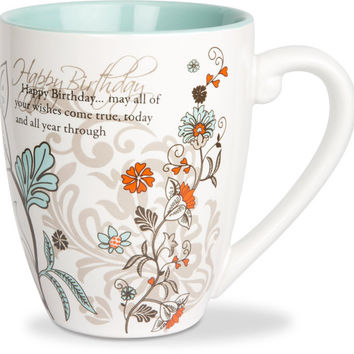 Happy Birthday...may all of your wishes come true, today and all year through Mug