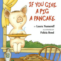 If You Give a Pig a Pancake - Laura Numeroff - Hardcover