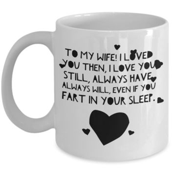 """To My Wife Love Affirmation Mug - Valentines Day Gifts For Women From Men - Wife Gifts For Woman From Husband - Fun Coffee Mugs Under 10 - White Ceramic 11"""" Vday Jar Cup For Chocolate Hearts & Candy"""