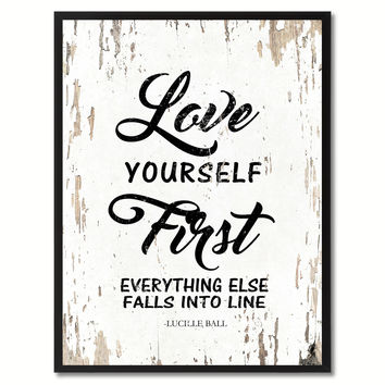 Love yourself first everything else falls into line - Lucille Ball Inspirational Quote Saying Gift Ideas Home Decor Wall Art