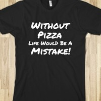 Without Pizza Tshirt