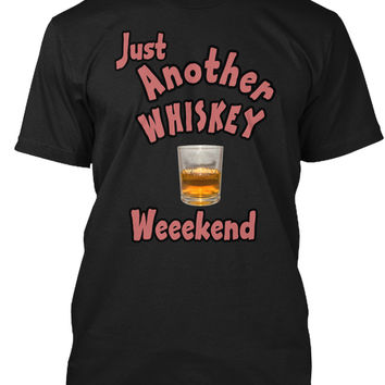 Another Whiskey Weekend -Drink on
