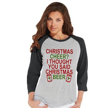 Women's Christmas Shirt - Christmas Drinking Shirt - Christmas Beer - Funny Christmas Shirt - Grey Raglan Tee - Humorous Christmas Gift Idea