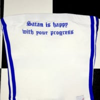 SWEET LORD O'MIGHTY! SATAN IS HAPPY WITH YOUR PROGRESS