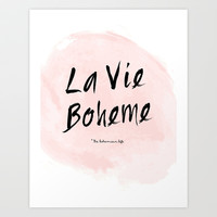 La vie Boheme Art Print by Miss Modern Shop