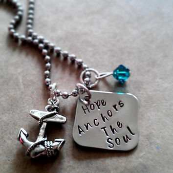 """Hand Stamped """"Hope Anchors the Soul"""" Necklace"""