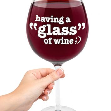 "Having A ""Glass"" Gigantic Wine Glass"