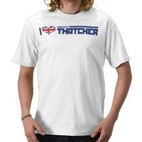 I love Thatcher Tee Shirts from Zazzle.com