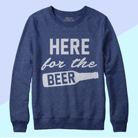 Here For The Beer Sweater