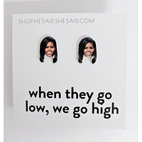 When They Go Low, We Go High Michelle Obama Stud Earrings