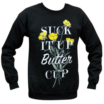 Suck It Up Buttercup Sweater