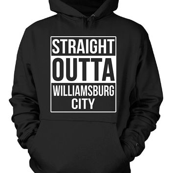 Straight Outta Williamsburg City County. Cool Gift - Hoodie