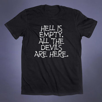 Hell Is Empty All The Devils Are Here Slogan Tee Grunge Emo Goth Satan Witch Wicca Satanic Tumblr T-shirt