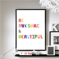 Typography art poster: Be Awesome & Beautiful.