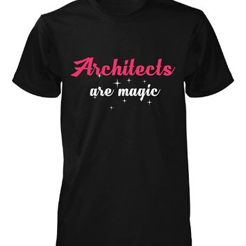 Architects Are Magic. Awesome Gift - Unisex Tshirt