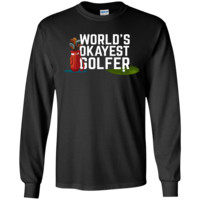 Worlds Okayest Golfer Long Sleeve T-Shirts