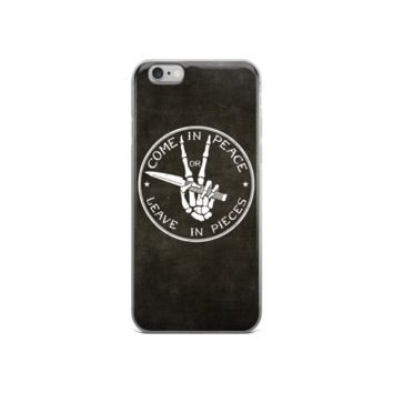 Come In Peace or Leave In Pieces iPhone 6/6s Case