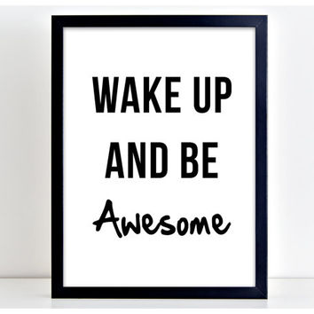 Wake Up and Be Awesome Poster Print Word Motivational Art Kitchen Quote Motivation  Wall Sign Letters Home Decor PP73