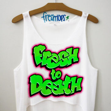 Fresh to Death Crop Top