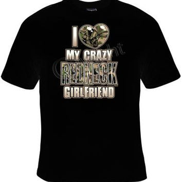 i love my crazy redneck girlfriend Cool Funny Humorous clothes T Shirts Tees, Rude Tees T-Shirt designs graphic