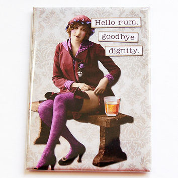 Magnet, ACEO, Sassy Women, Fridge magnet, Funny Magnet, Humor, Retro, Kitchen magnet, stocking stuffer, Hello rum, goodbye dignity (4422)