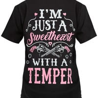 I'm Just A Sweetheart With A Temper Shirt