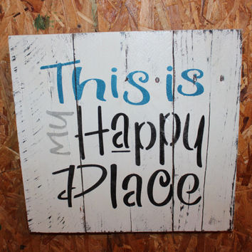 This is my happy place painted pallet wood sign