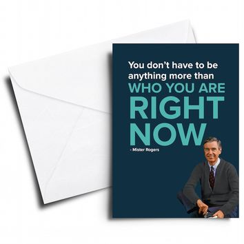 You Don't Have to Be Anything Mister Rogers Card