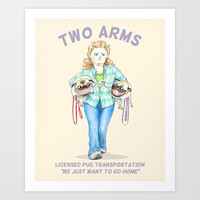 Two Arms Pug Taxi - Funny Pug Owner Art Art Print by InkPug