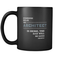 Architect - Everyone relax the Architect is here, the day will be save shortly - 11oz Black Mug