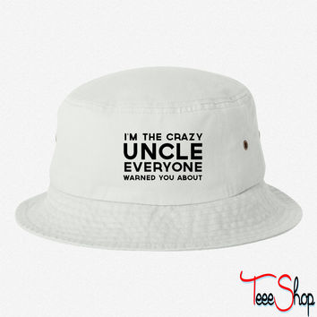 Crazy uncle everyone warned you about bucket hat