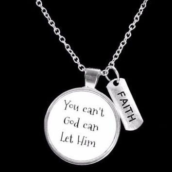 Faith You Can't God Can Let Him Inspirational Don't Give Up Necklace