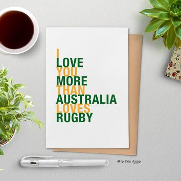 I Love You More Than Australia Loves Rugby greeting card