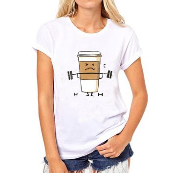 Coffee Cup Weightlifting Novelty Women Tee. Print T-Shirt