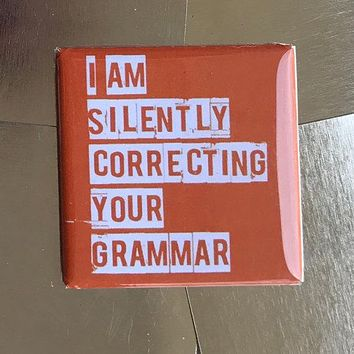 I Am Silently Correcting Your Grammar Funny Magnet in Red