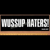 Shake Junt - Wussup Haters! Skateboard Sticker