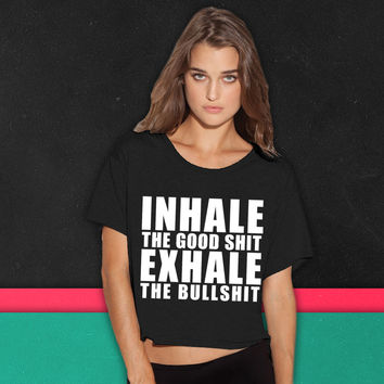 Inhale The Good Shit Exhale boxy tee
