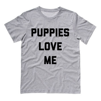 Puppies Love Me T-Shirt