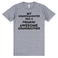 my granddaughter has a freakin awesome grandmother