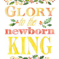 Glory to the Newborn King - 8 x 10 - Giclee Fine Art Print - 8.5 x 11 - Christian Christmas Wall Art