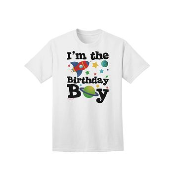 I'm the Birthday Boy - Outer Space Design Adult T-Shirt by TooLoud