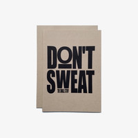 Don't Sweat The Small Stuff (Greeting Card)